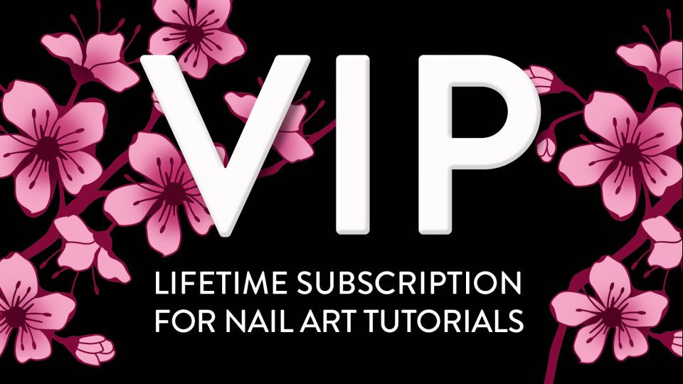 VIP lifetime subscription for Nail Art Tutorials